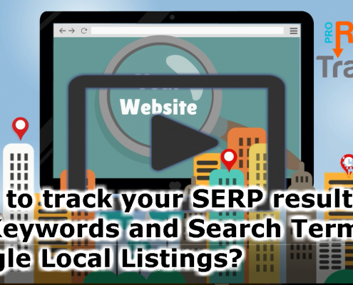 How to track your SERP results for Keywords and Search Terms in Google Local Listings?